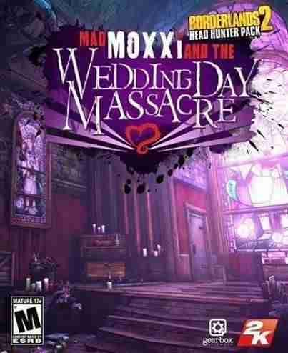 Descargar Borderlands 2 Head Hunter Pack 4 Wedding Day Massacre [MULTI][DLC][LiGHTFORCE] por Torrent